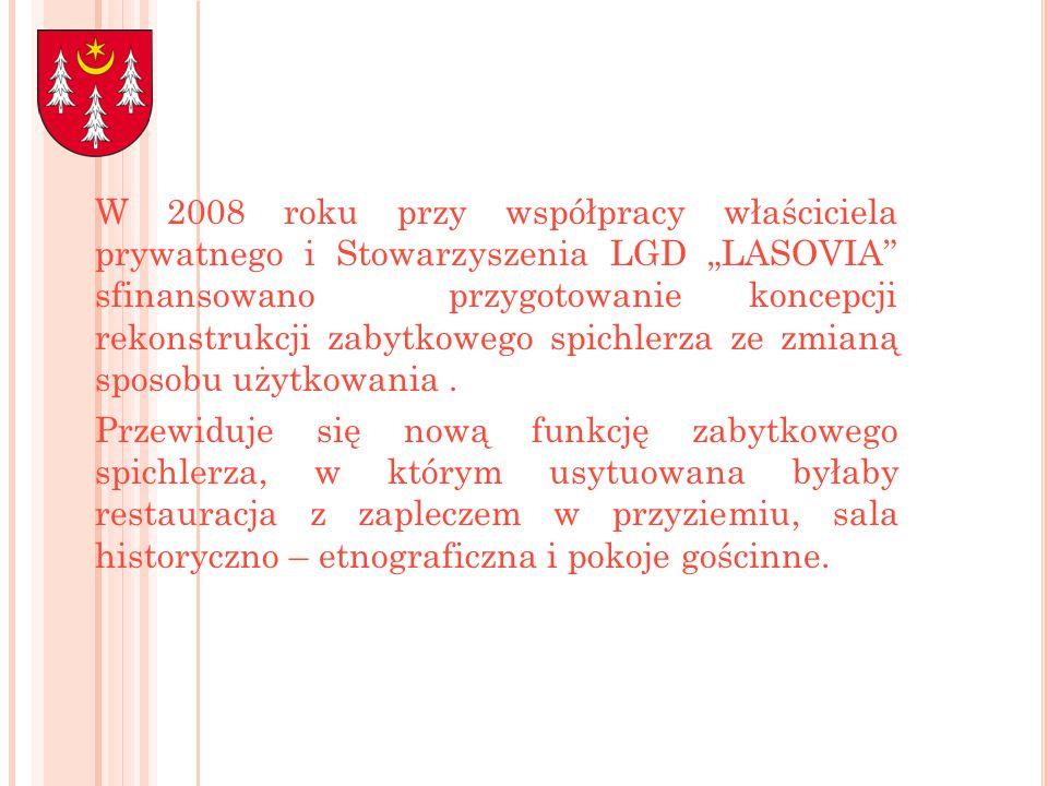 W 2008 roku przy współpracy właściciela prywatnego i Stowarzyszenia LGD LASOVIA sfinansowano przygotowanie koncepcji rekonstrukcji zabytkowego spichle