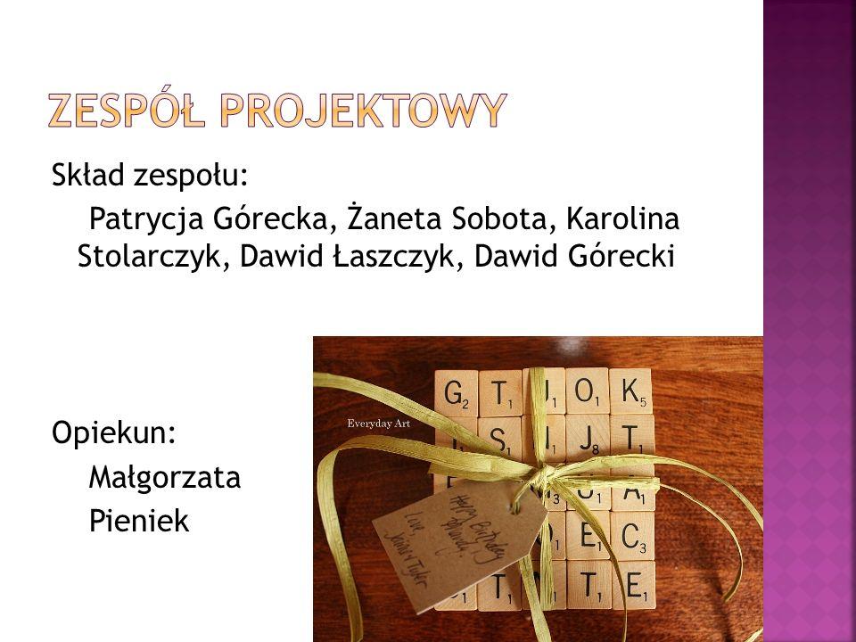 Skład zespołu: Patrycja Górecka, Żaneta Sobota, Karolina Stolarczyk, Dawid Łaszczyk, Dawid Górecki Opiekun: Małgorzata Pieniek
