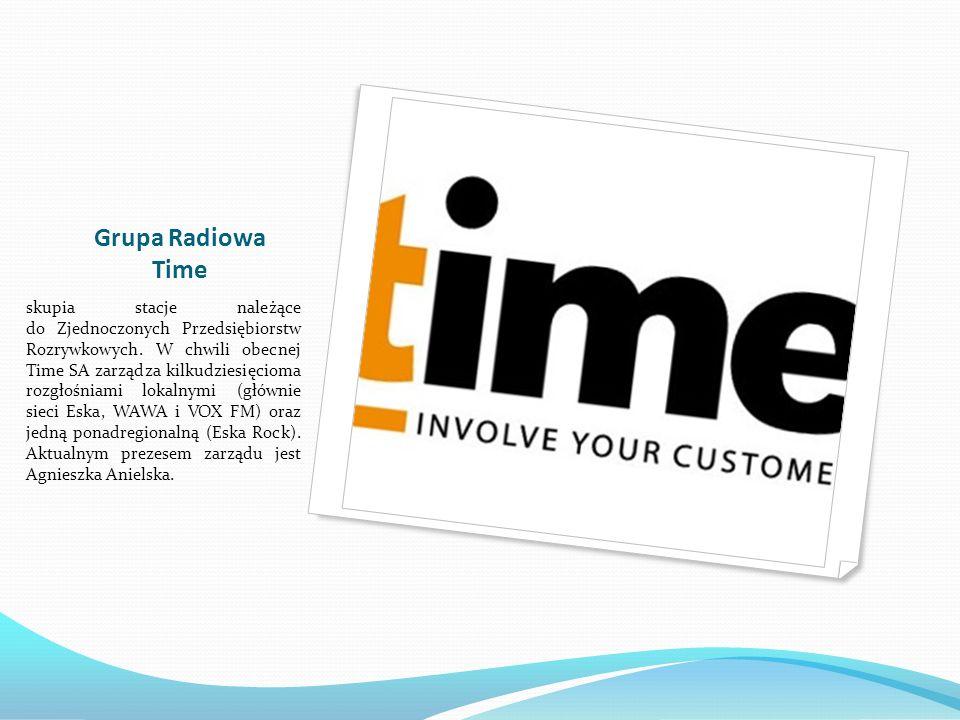 Grupa Radiowa Time skupia stacje należące do Zjednoczonych Przedsiębiorstw Rozrywkowych. W chwili obecnej Time SA zarządza kilkudziesięcioma rozgłośni