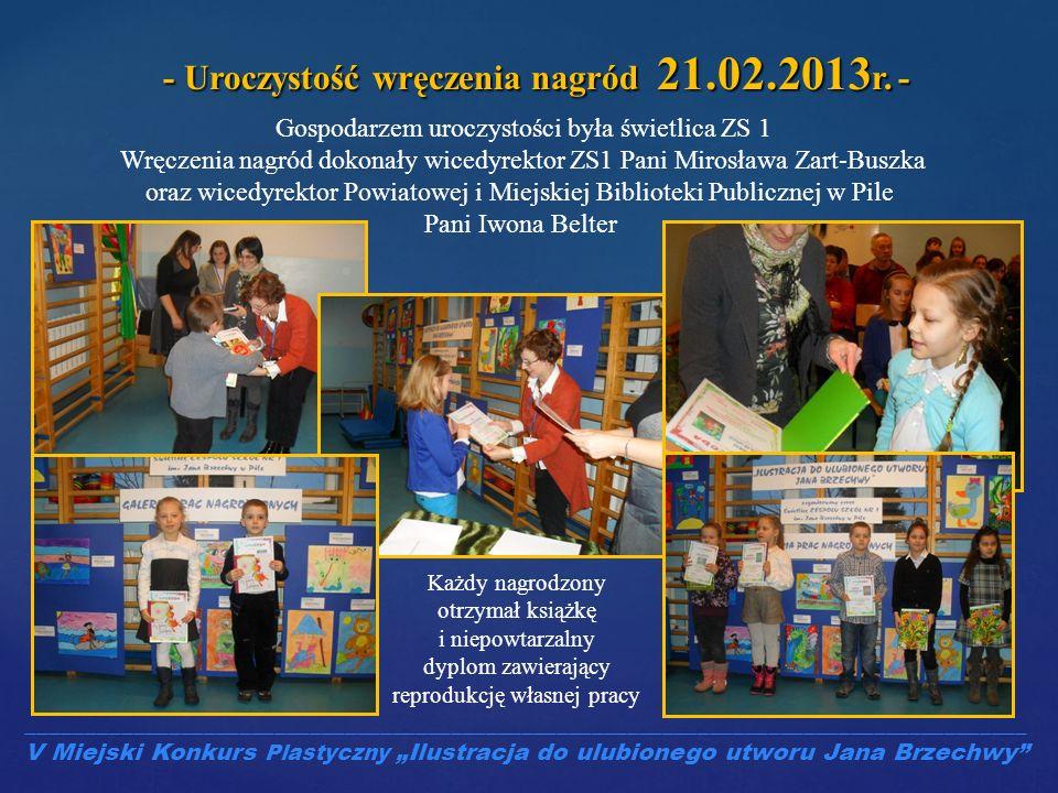 - Uroczystość wręczenia nagród 21.02.2013 r. - Gospodarzem uroczystości była świetlica ZS 1 Wręczenia nagród dokonały wicedyrektor ZS1 Pani Mirosława