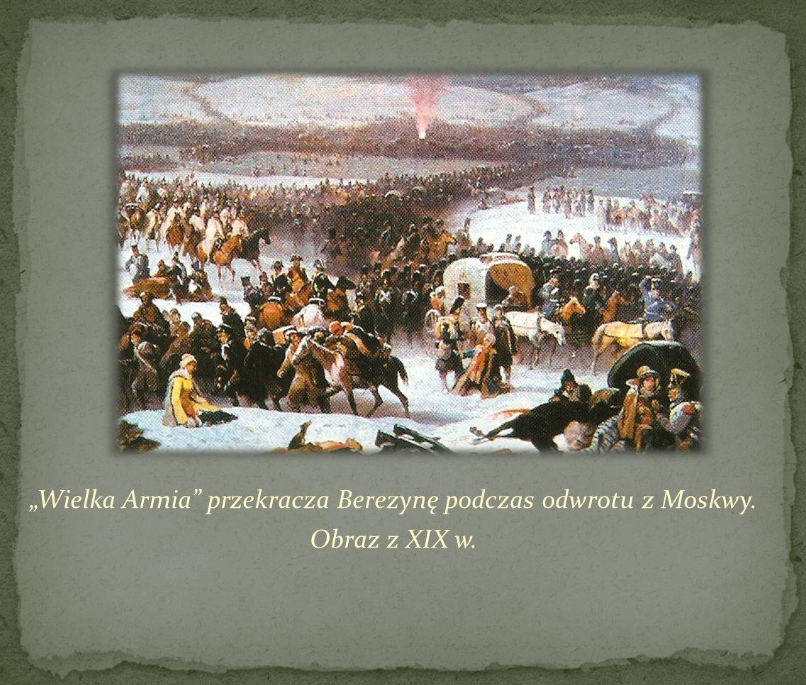 Wielka Armia przekracza Berezynę podczas odwrotu z Moskwy. Obraz z XIX w.