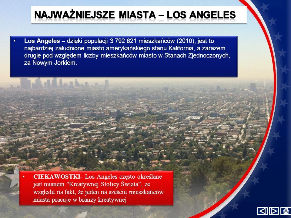 Los Angeles – dzięki populacji 3 792 621 mieszkańców (2010), jest to najbardziej zaludnione miasto amerykańskiego stanu Kalifornia, a zarazem drugie pod względem liczby mieszkańców miasto w Stanach Zjednoczonych, za Nowym Jorkiem.