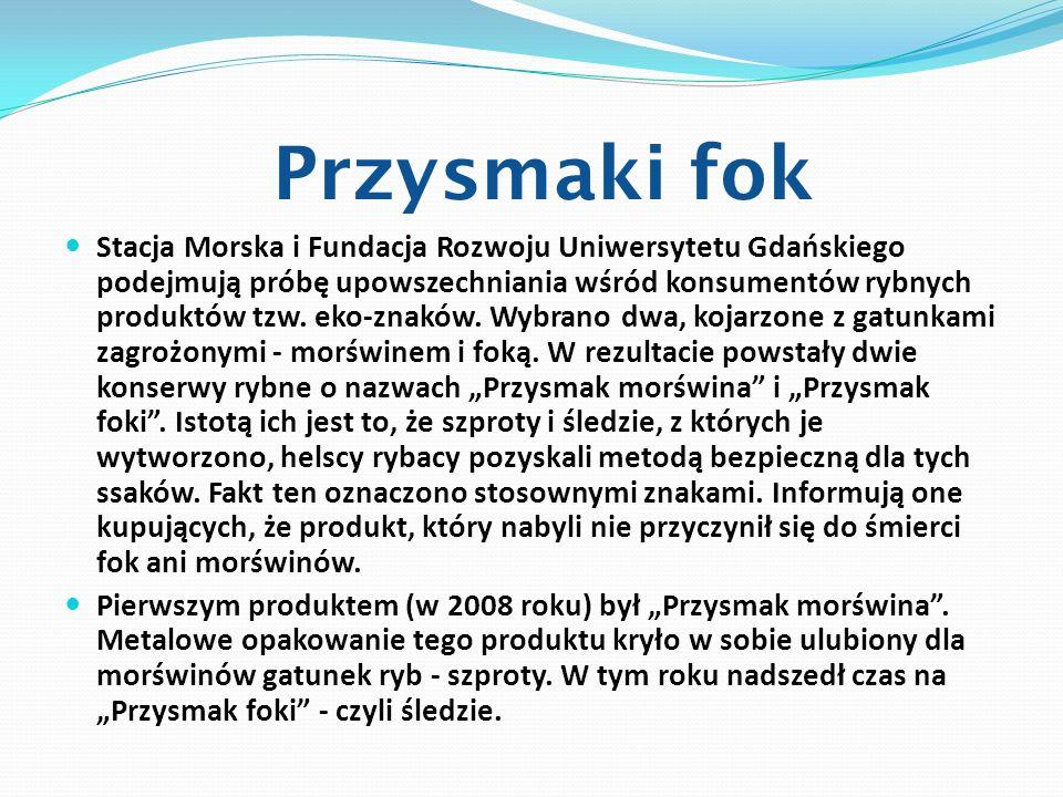 Przysmaki fok Stacja Morska i Fundacja Rozwoju Uniwersytetu Gdańskiego podejmują próbę upowszechniania wśród konsumentów rybnych produktów tzw. eko-zn