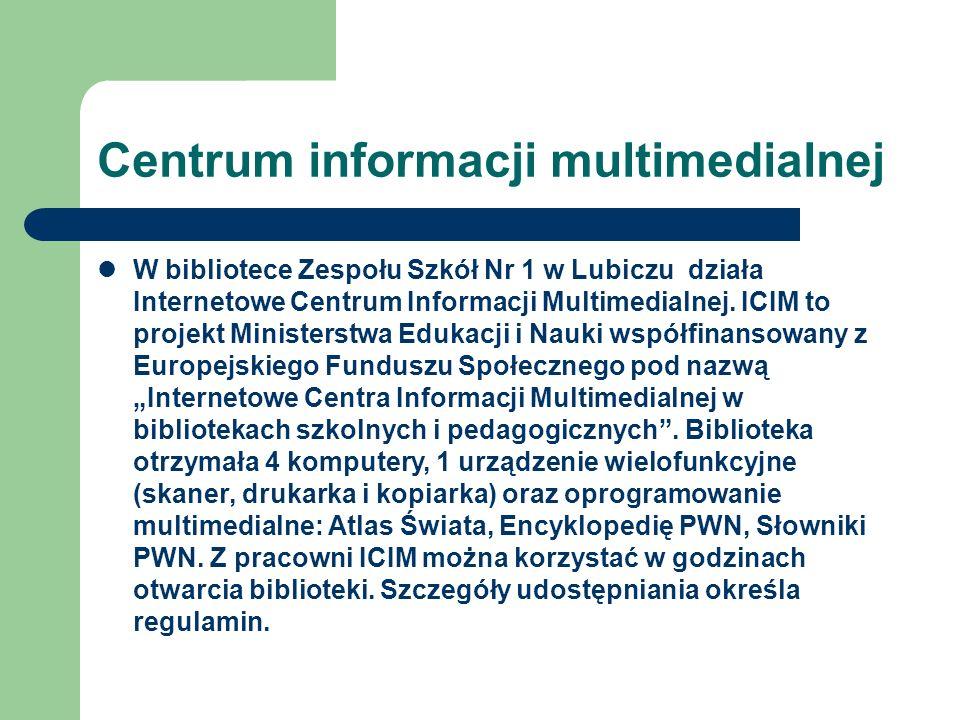Centrum informacji multimedialnej W bibliotece Zespołu Szkół Nr 1 w Lubiczu działa Internetowe Centrum Informacji Multimedialnej. ICIM to projekt Mini