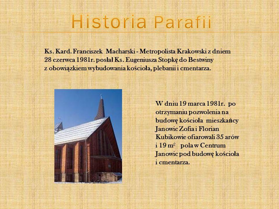 W dniu 19 marca 1981r. po otrzymaniu pozwolenia na budow ę ko ś cio ł a mieszka ń cy Janowic Zofia i Florian Kubikowie ofiarowali 35 arów i 19 m pola