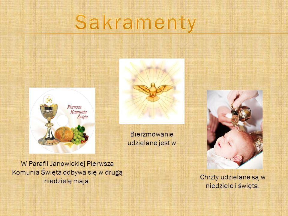 W Parafii Janowickiej Pierwsza Komunia Święta odbywa się w drugą niedzielę maja. Chrzty udzielane są w niedziele i święta. Bierzmowanie udzielane jest