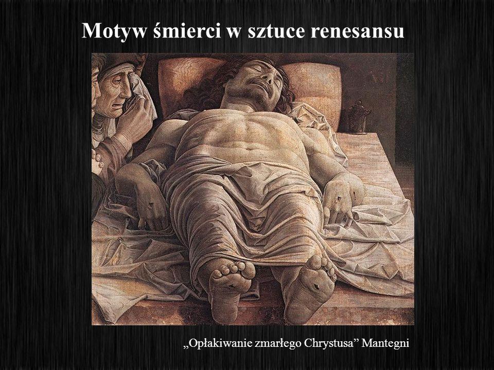 Opłakiwanie zmarłego Chrystusa Mantegni Motyw śmierci w sztuce renesansu