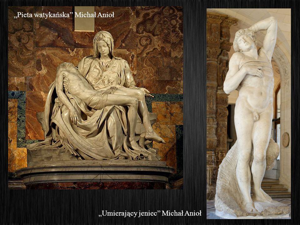 Umierający jeniec Michał Anioł Pieta watykańska Michał Anioł