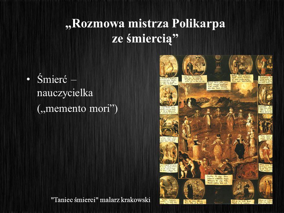 Rozmowa mistrza Polikarpa ze śmiercią Śmierć – nauczycielka (memento mori)