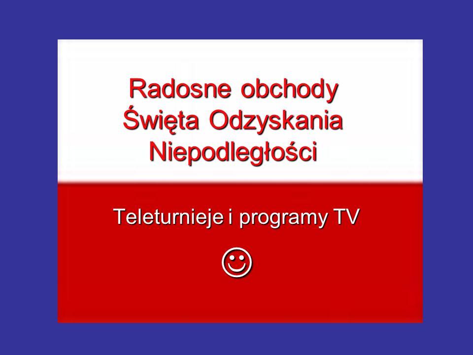 Radosne obchody Święta Odzyskania Niepodległości Teleturnieje i programy TV