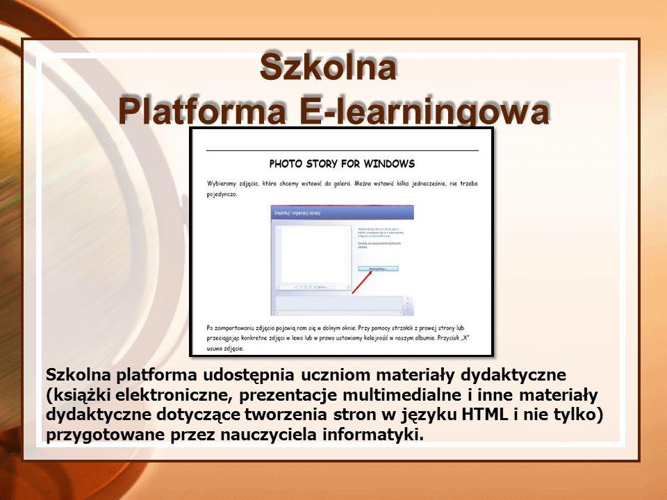 Szkolna Platforma E-learningowa Szkolna platforma udostępnia uczniom materiały dydaktyczne (książki elektroniczne, prezentacje multimedialne i inne ma