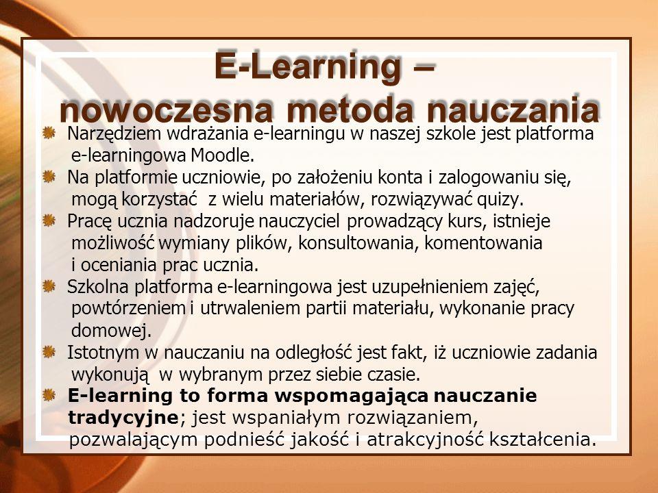 Narzędziem wdrażania e-learningu w naszej szkole jest platforma e-learningowa Moodle. Na platformie uczniowie, po założeniu konta i zalogowaniu się, m