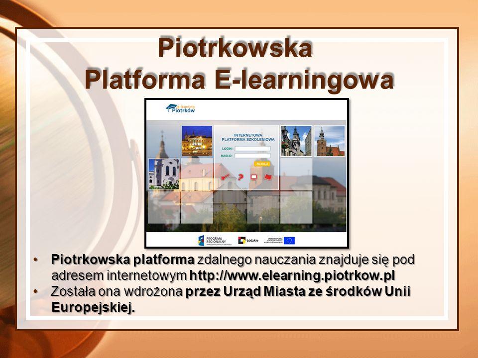 Piotrkowska platforma zdalnego nauczania znajduje się podPiotrkowska platforma zdalnego nauczania znajduje się pod adresem internetowym http://www.ele