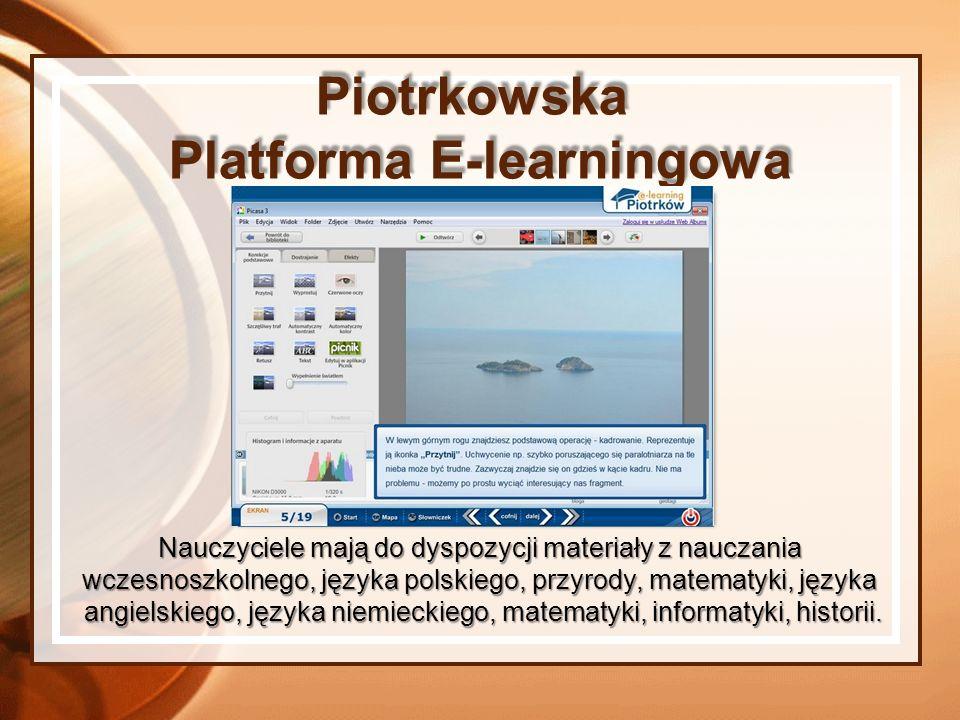 Piotrkowska Platforma E-learningowa Nauczyciele mają do dyspozycji materiały z nauczania wczesnoszkolnego, języka polskiego, przyrody, matematyki, jęz