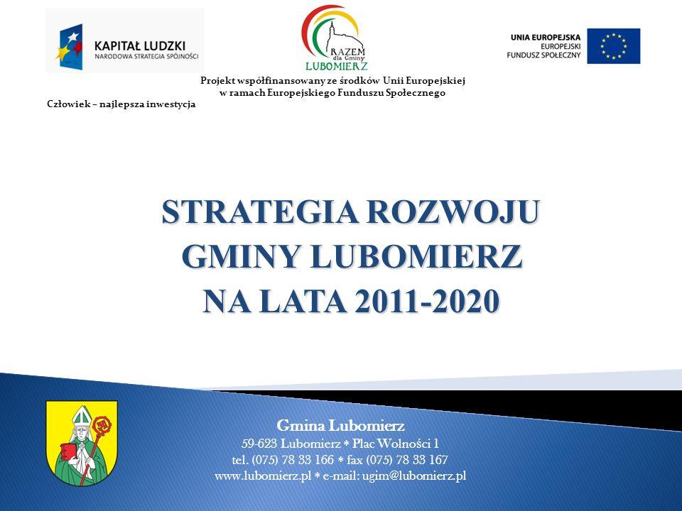 Projekt współfinansowany ze środków Unii Europejskiej w ramach Europejskiego Funduszu Społecznego Człowiek – najlepsza inwestycja Gmina Lubomierz 59-623 Lubomierz Plac Wolno ś ci 1 tel.