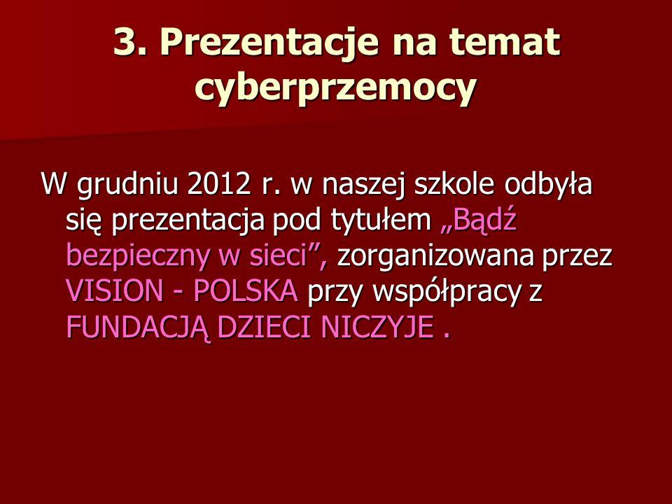 3.Prezentacje na temat cyberprzemocy W grudniu 2012 r.