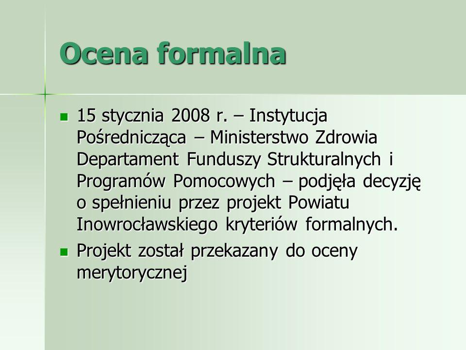 Ocena formalna 15 stycznia 2008 r. – Instytucja Pośrednicząca – Ministerstwo Zdrowia Departament Funduszy Strukturalnych i Programów Pomocowych – podj