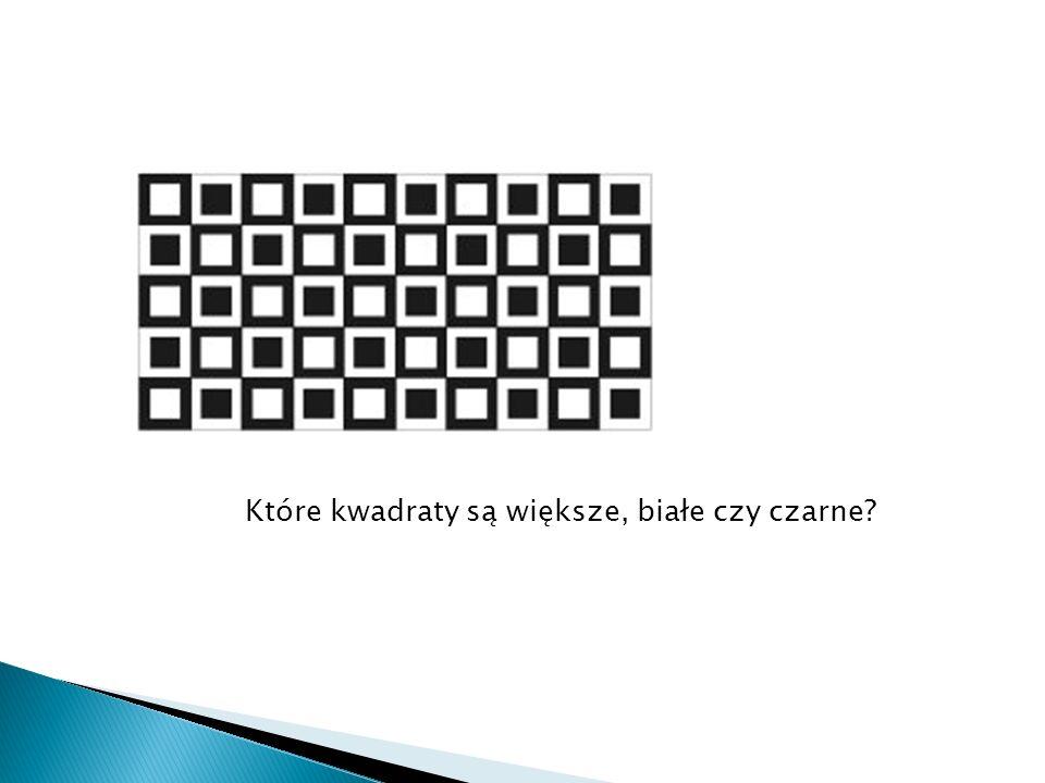Które kwadraty są większe, białe czy czarne?