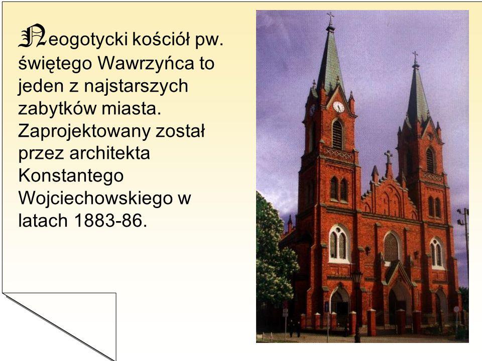 N eogotycki kościół pw. świętego Wawrzyńca to jeden z najstarszych zabytków miasta. Zaprojektowany został przez architekta Konstantego Wojciechowskieg
