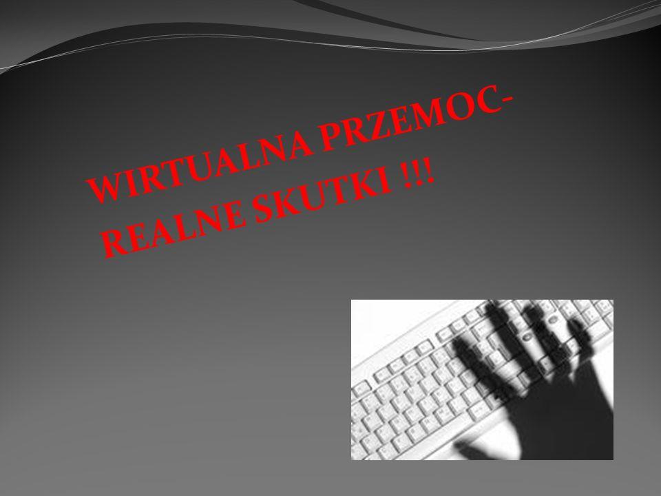 WIRTUALNA PRZEMOC- REALNE SKUTKI !!!