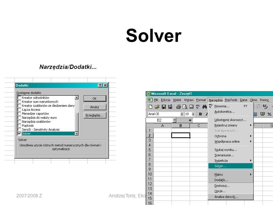 2007/2008 ZAndrzej Torój, Ekonometria Narzędzia/Dodatki... Solver