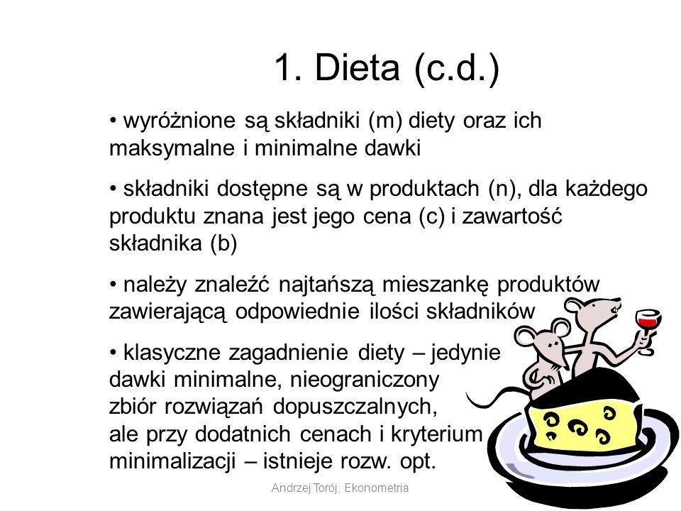 Andrzej Torój, Ekonometria 1. Dieta (c.d.) wyróżnione są składniki (m) diety oraz ich maksymalne i minimalne dawki składniki dostępne są w produktach