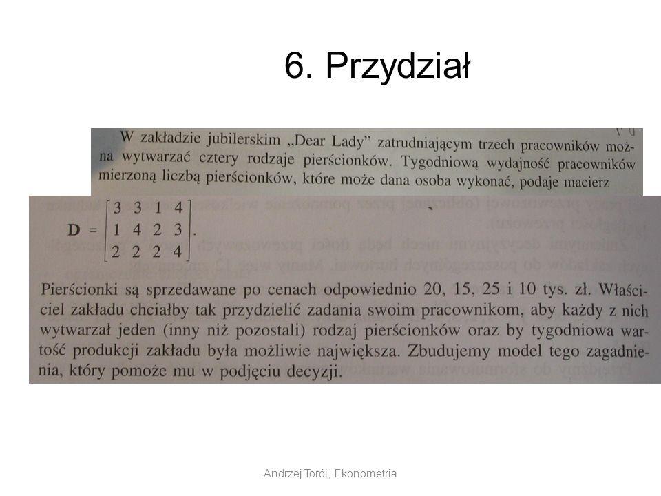 Andrzej Torój, Ekonometria 6. Przydział