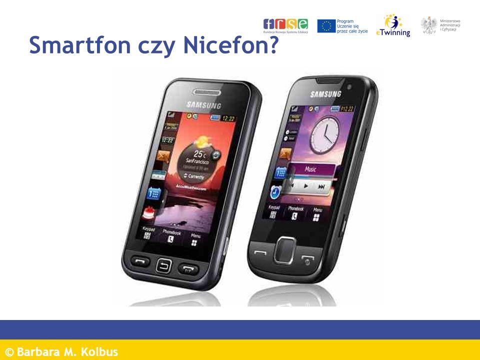 © Barbara M. Kolbus Smartfon czy Nicefon?