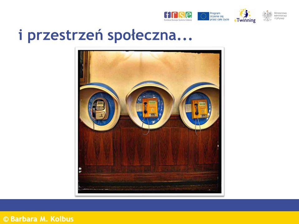 © Barbara M. Kolbus i przestrzeń społeczna...