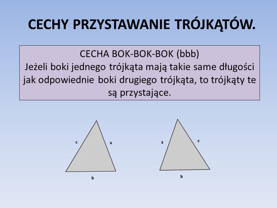 CECHY PRZYSTAWANIE TRÓJKĄTÓW CECHA BOK-KĄT-BOK (bkb) Jeżeli dwa boki jednego trójkąta mają takie same długości jak odpowiednie boki drugiego trójkąta i kąty między tymi bokami mają jednakowe miary, to trójkąty są przystające.
