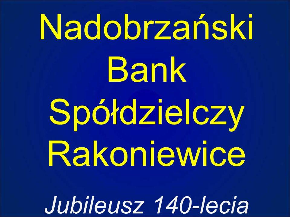 Nadobrzański Bank Spółdzielczy Rakoniewice Jubileusz 140-lecia