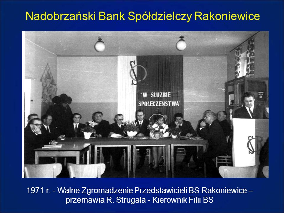Nadobrzański Bank Spółdzielczy Rakoniewice 1971 r. - Walne Zgromadzenie Przedstawicieli BS Rakoniewice – przemawia R. Strugała - Kierownik Filii BS