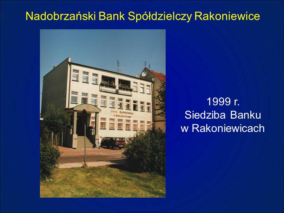 Nadobrzański Bank Spółdzielczy Rakoniewice 1999 r. Siedziba Banku w Rakoniewicach