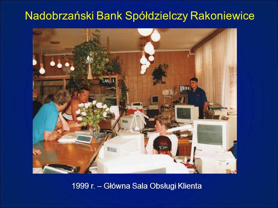 Nadobrzański Bank Spółdzielczy Rakoniewice 1999 r. – Główna Sala Obsługi Klienta
