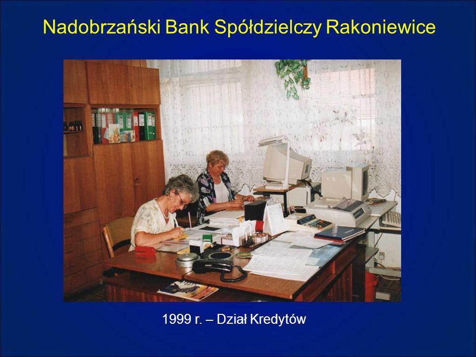 Nadobrzański Bank Spółdzielczy Rakoniewice 1999 r. – Dział Kredytów