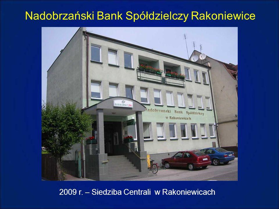 Nadobrzański Bank Spółdzielczy Rakoniewice 2009 r. – Siedziba Centrali w Rakoniewicach