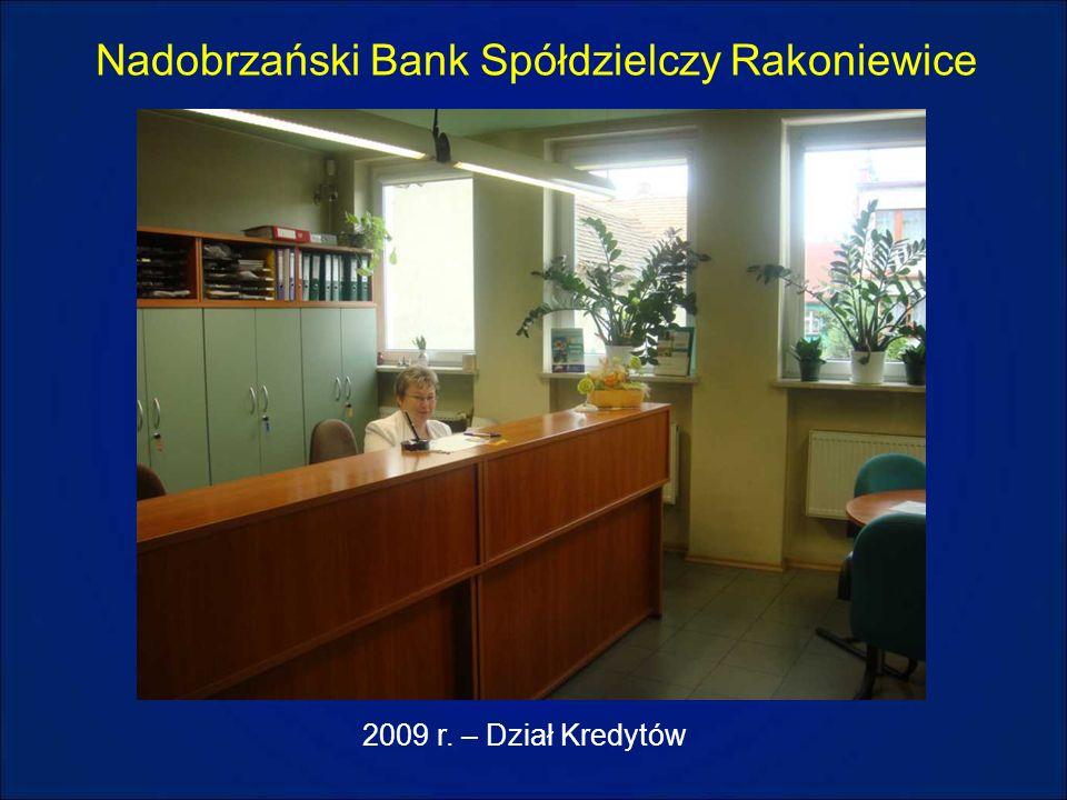 Nadobrzański Bank Spółdzielczy Rakoniewice 2009 r. – Dział Kredytów