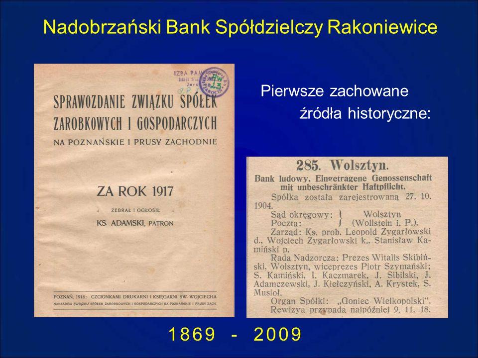 Nadobrzański Bank Spółdzielczy Rakoniewice 1869 - 2009 Pierwsze zachowane źródła historyczne: