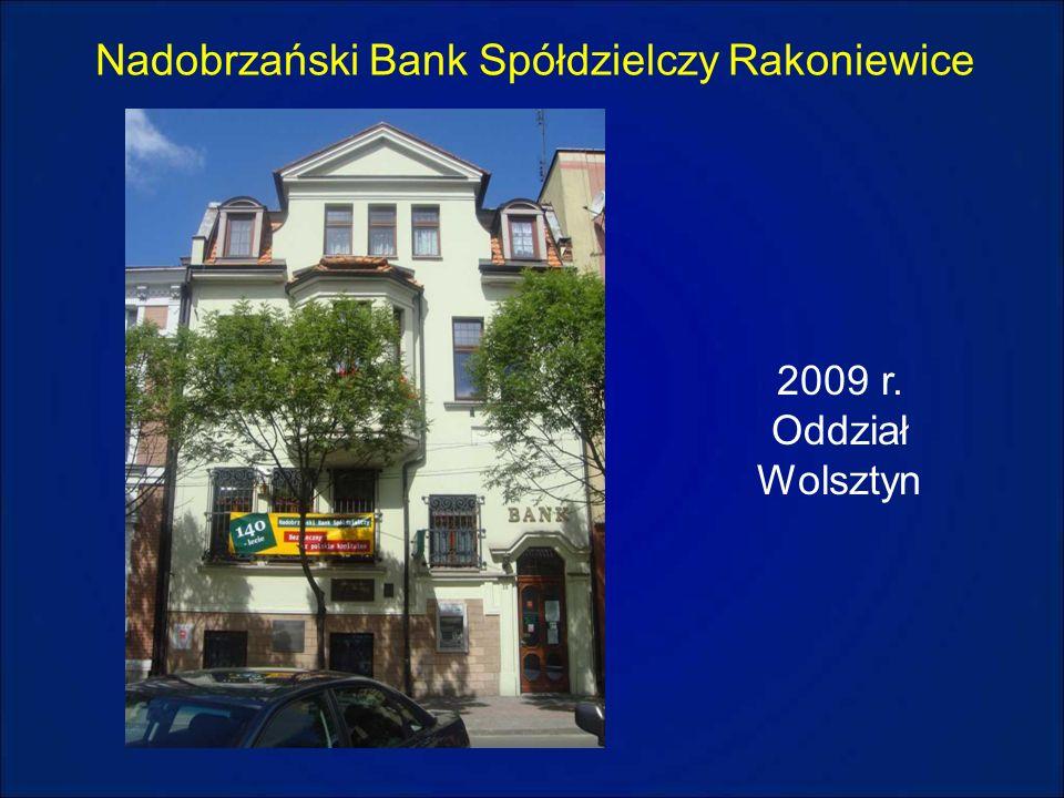 Nadobrzański Bank Spółdzielczy Rakoniewice 2009 r. Oddział Wolsztyn