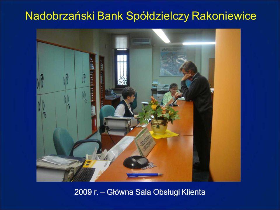 Nadobrzański Bank Spółdzielczy Rakoniewice 2009 r. – Główna Sala Obsługi Klienta