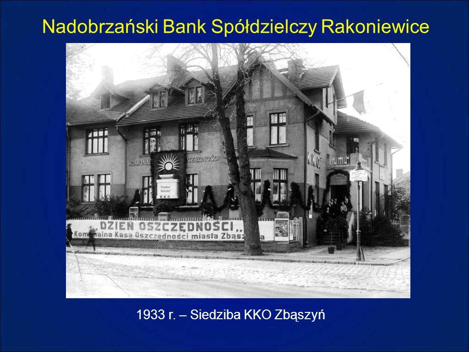 Nadobrzański Bank Spółdzielczy Rakoniewice 1933 r. – Siedziba KKO Zbąszyń