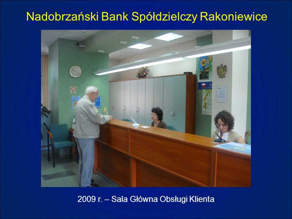 Nadobrzański Bank Spółdzielczy Rakoniewice 2009 r. – Sala Główna Obsługi Klienta