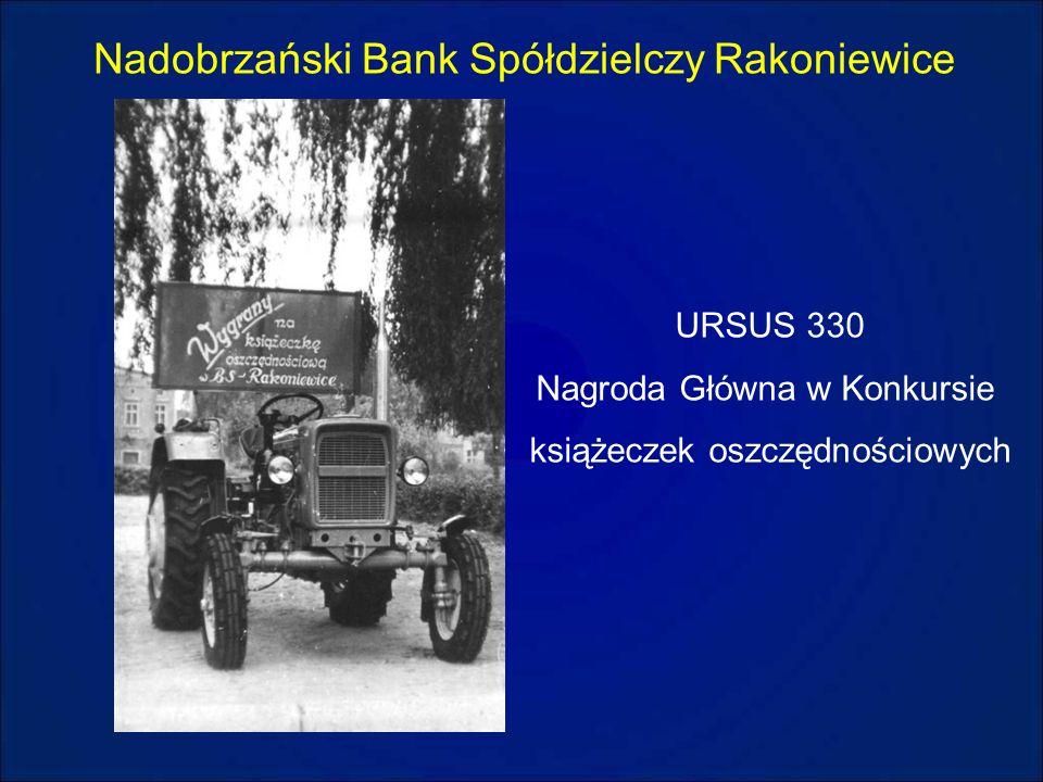 Nadobrzański Bank Spółdzielczy Rakoniewice URSUS 330 Nagroda Główna w Konkursie książeczek oszczędnościowych