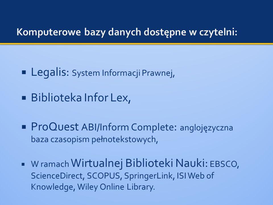 Legalis: System Informacji Prawnej, Biblioteka Infor Lex, ProQuest ABI/Inform Complete : anglojęzyczna baza czasopism pełnotekstowych, W ramach Wirtua