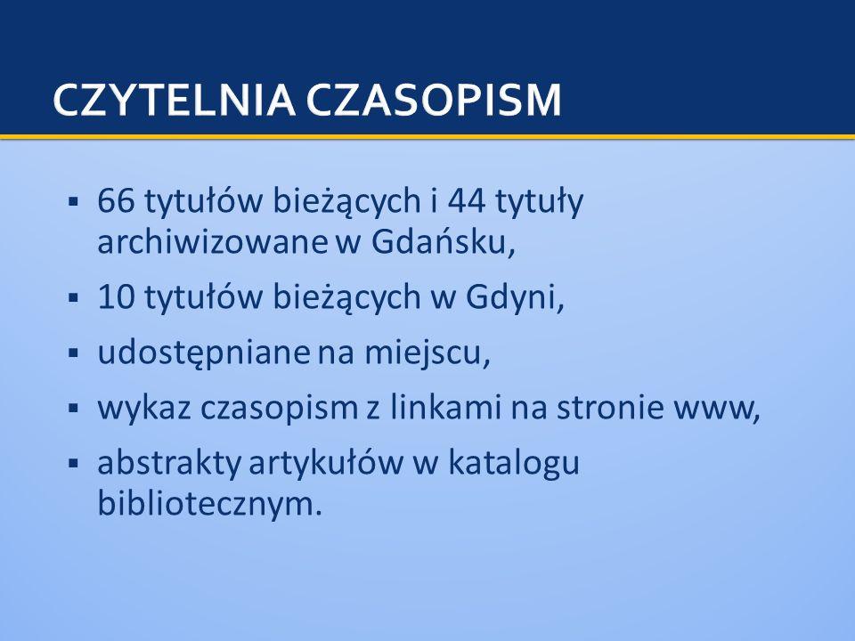 66 tytułów bieżących i 44 tytuły archiwizowane w Gdańsku, 10 tytułów bieżących w Gdyni, udostępniane na miejscu, wykaz czasopism z linkami na stronie