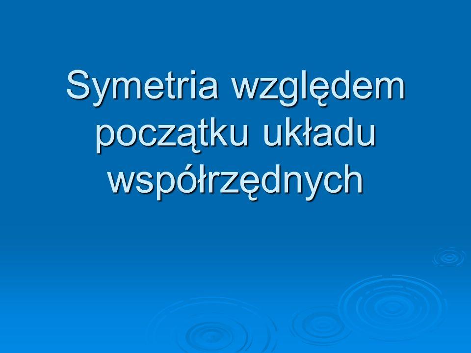 Figury symetryczne względem punktu są figurami przystającymi. Odcinki symetryczne do siebie względem punktu mają jednakową długość i są równoległe. Sy
