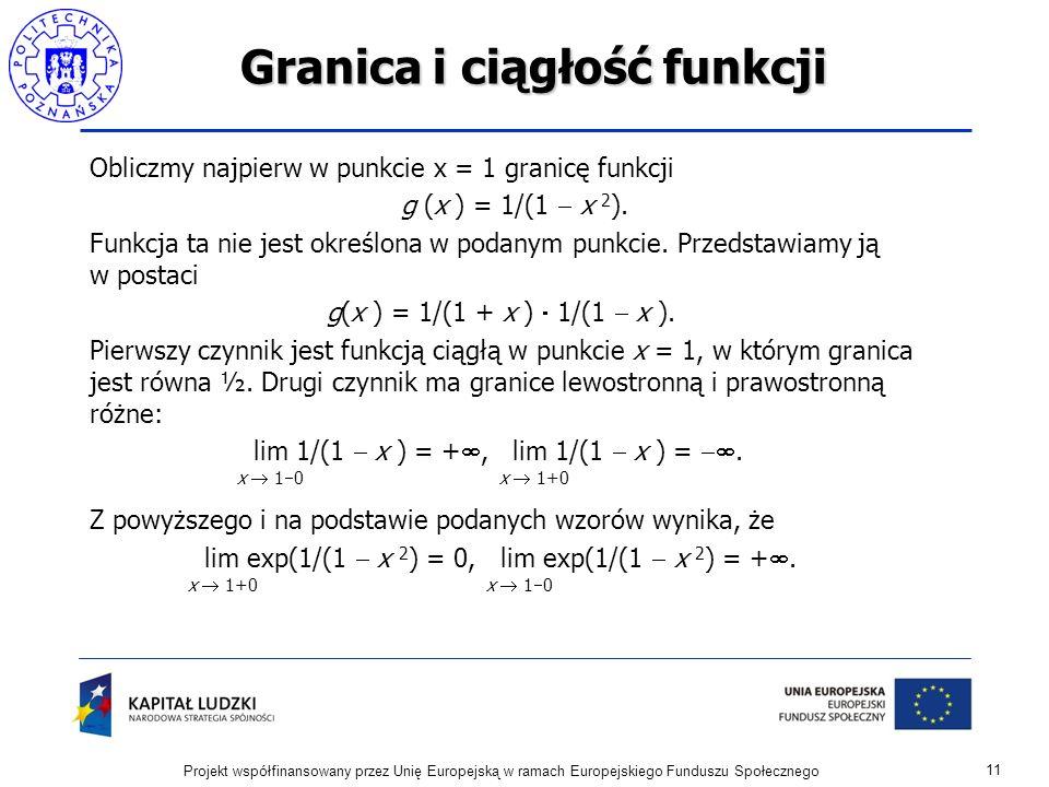 Granica i ciągłość funkcji Obliczmy najpierw w punkcie x = 1 granicę funkcji g (x ) = 1/(1 x 2 ).