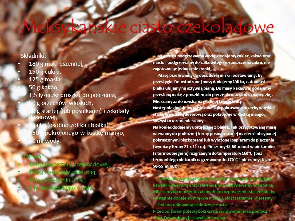 Meksykanskie ciasto czekoladowe Składniki: 180 g mąki pszennej, 150 g cukru, 125 g masła, 50 g kakao, 1,5 łyżeczki proszku do pieczenia, 50 g orzechów