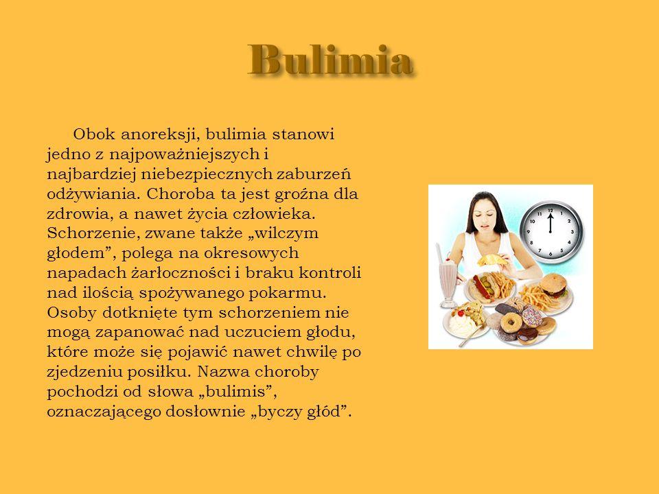 Obok anoreksji, bulimia stanowi jedno z najpoważniejszych i najbardziej niebezpiecznych zaburzeń odżywiania. Choroba ta jest groźna dla zdrowia, a naw