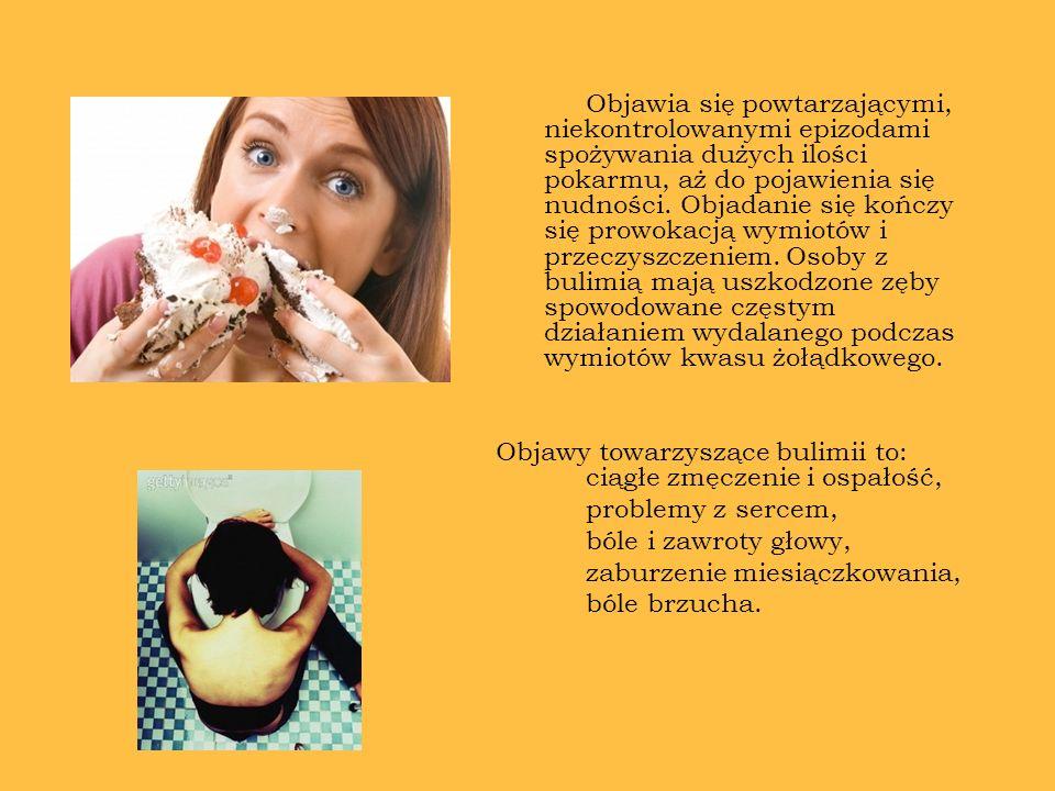 Objawia się powtarzającymi, niekontrolowanymi epizodami spożywania dużych ilości pokarmu, aż do pojawienia się nudności. Objadanie się kończy się prow